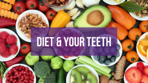 diet and your teeth